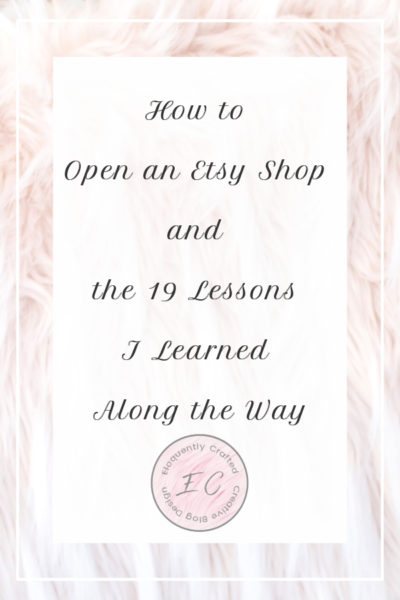 How to Open an Etsy Shop and the 19 Lessons I Learned Along the Way
