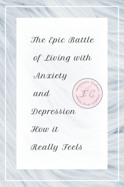 The Epic Battle – Living with Depression and Anxiety – How it Really Feels