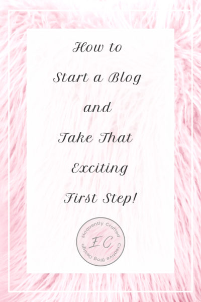 How to Start a Blog and Taking That First Exciting Step Eloquently Crafted Blog 2